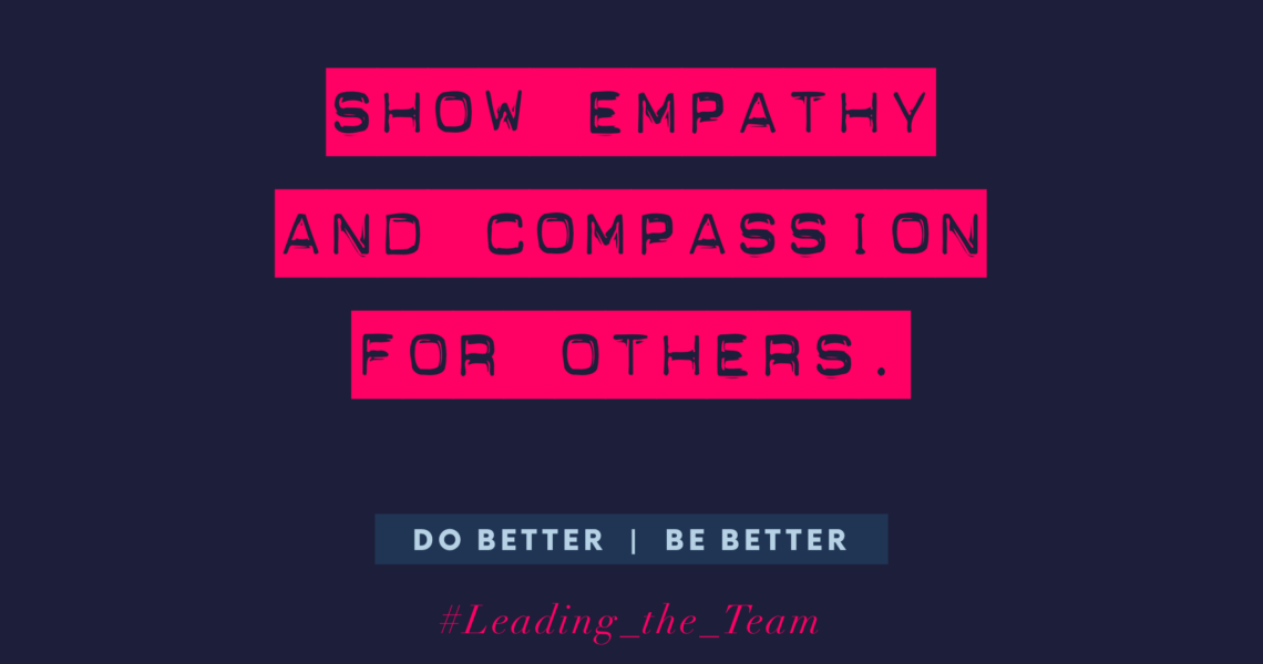 Show empathy and compassion for others
