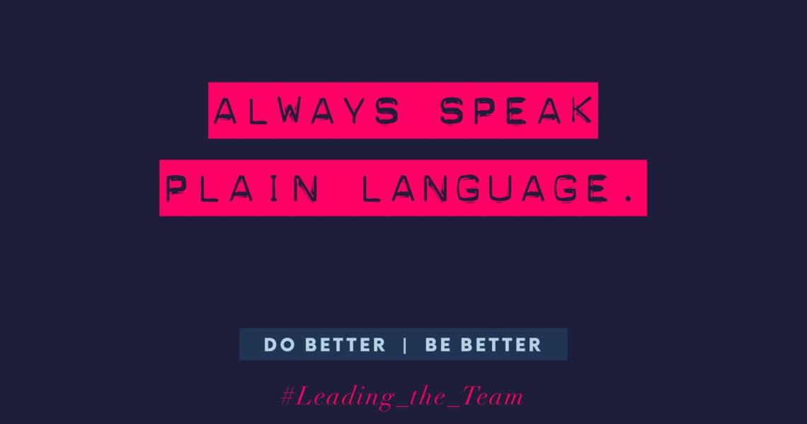 always speak plain language