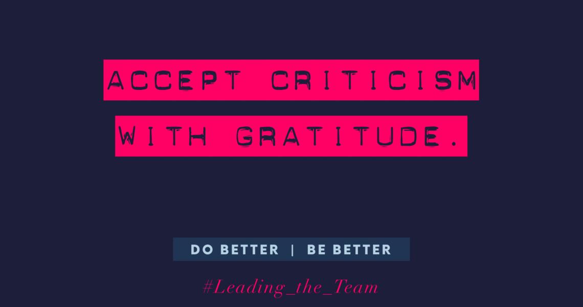 Accept criticism with gratitude