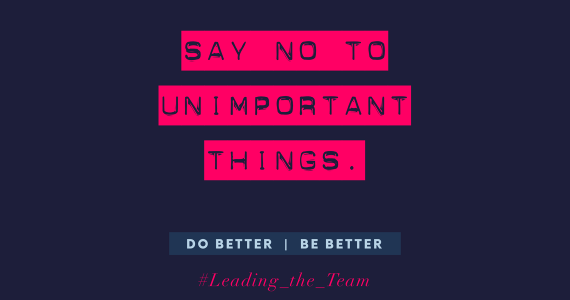Say not to unimportant things