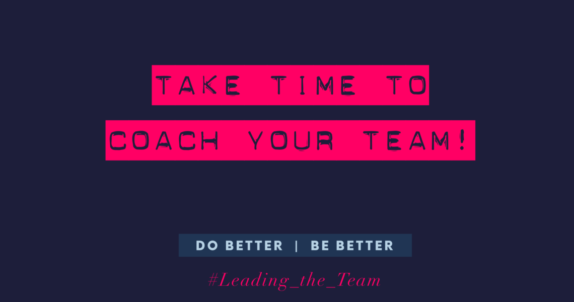take time to coach your team